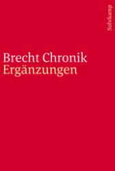 Brecht Chronik 1898-1956: Ergänzungen. - Hecht, Werner
