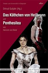 Das Käthchen von Heilbronn' und 'Penthesilea' von Heinrich von Kleist.