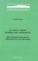 Lou Andreas-Salomé: Feministin oder Antifeministin? - Kreide, Caroline
