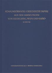 Fünfundzwanzig griechische Papyri aus den Sammlungen von Heidelberg, Wien und Kairo (P. Heid. VII).