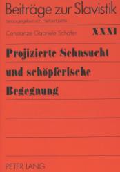 Projizierte Sehnsucht und schöpferische Begegnung. - Schäfer, Constanze Gabriele