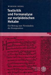 Textkritik und Formanalyse der euripideischen Hekabe. - Biehl, Werner