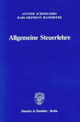 Allgemeine Steuerlehre. - Schmölders, Günter