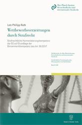 Wettbewerbsverzerrungen durch Strafrecht. - Roth, Lutz Philipp