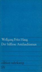 Der hilflose Antifaschismus. - Haug, Wolfgang Fritz