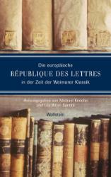 Die europäische République des lettres in der Zeit der Weimarer Klassik.